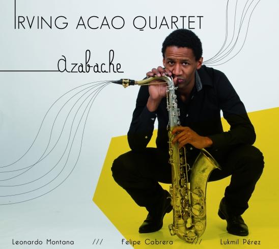 Irving Acao Quartet - Azabache
